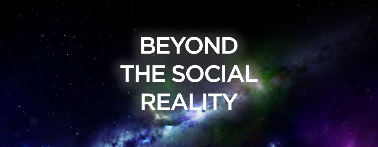 Beyond The Social Reality [Video]
