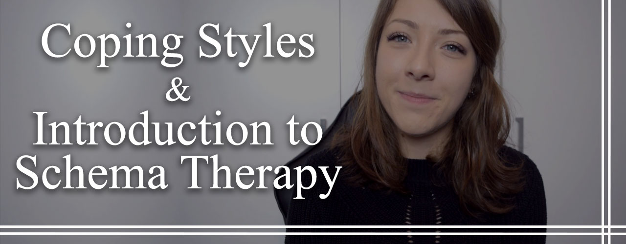 Coping Styles and Introduction to Schema Therapy [Video]