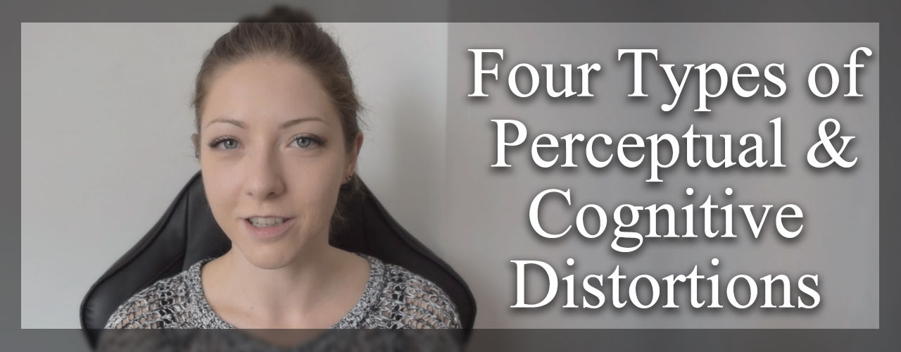 Four-Types-of-Perceptual-and-Cognitive-Distortions