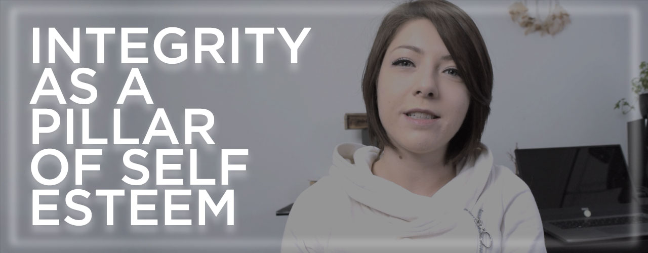Integrity as a Pillar of Self Esteem [Video]