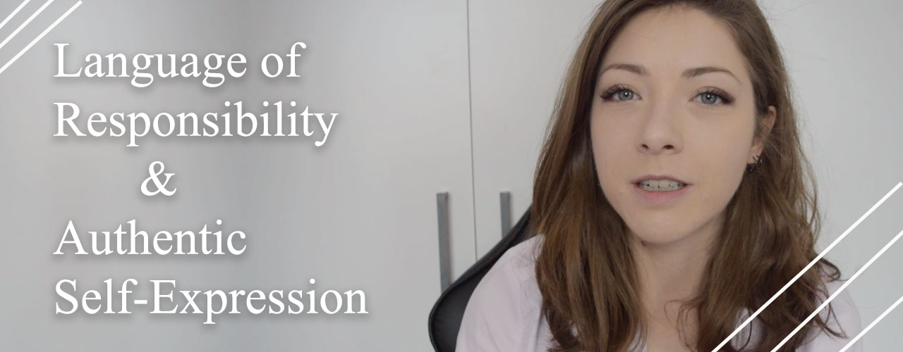 Language of Responsibility & Authentic Self-Expression [Video]