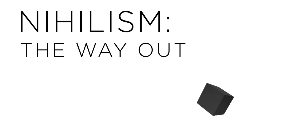 Nihilism-The-Way-Out