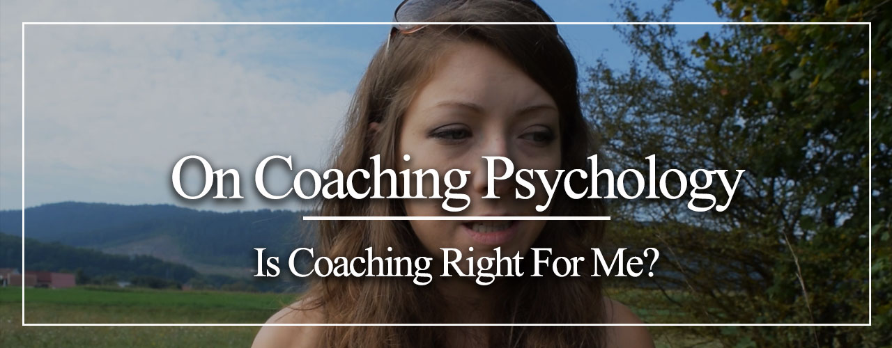 On-Coaching-Psychology-Is-Coaching-Right-For-Me
