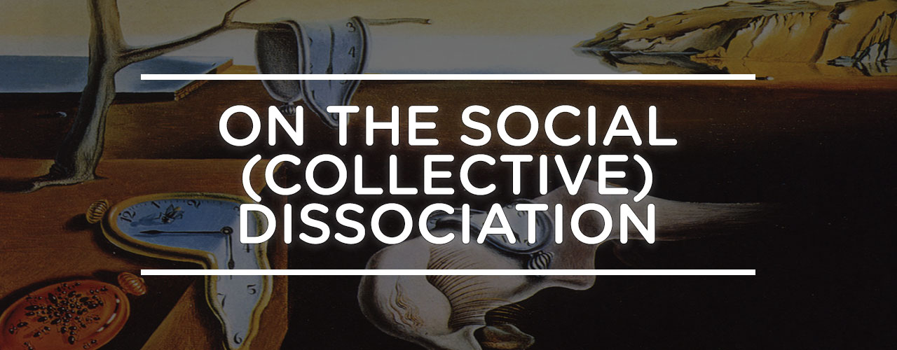 On-The-Social-Collective-Dissociation