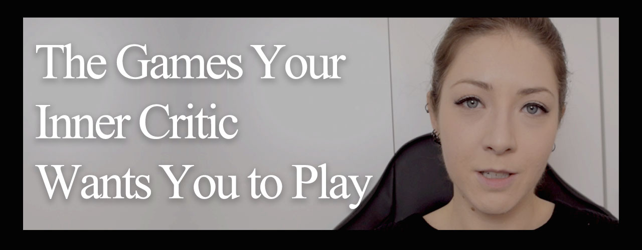 The Games Your Inner Critic Wants You to Play [Video]