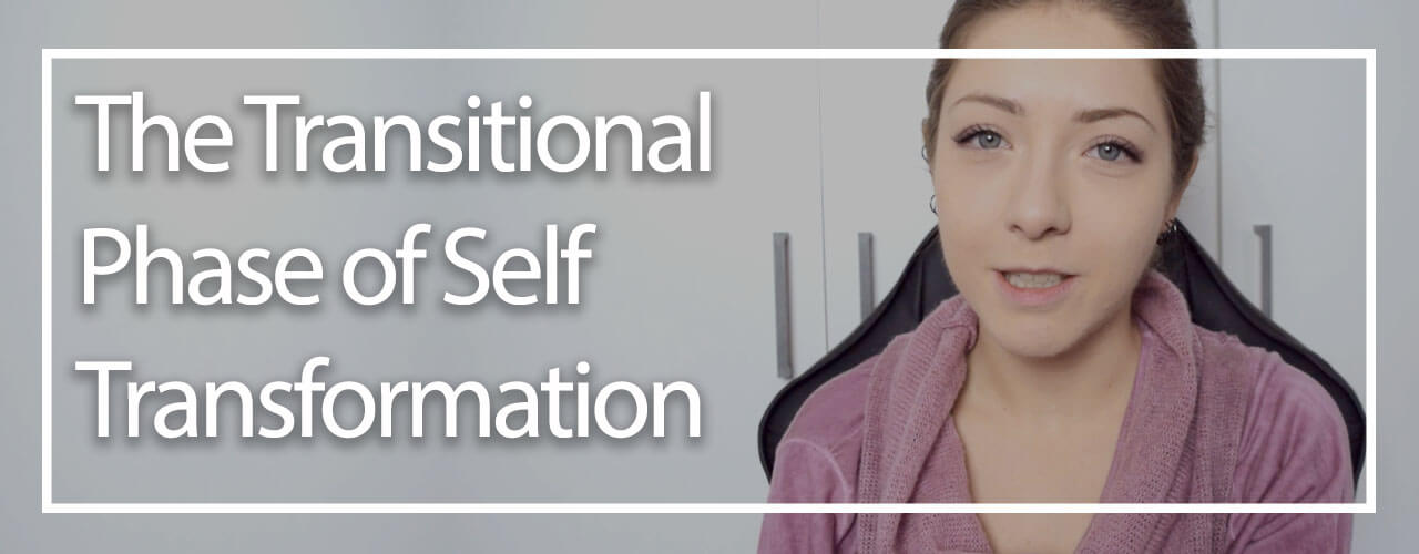 The Transitional Phase of Self Transformation [Video]
