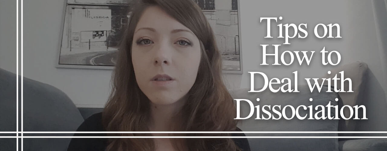 Tips-on-How-to-Deal-with-Dissociation