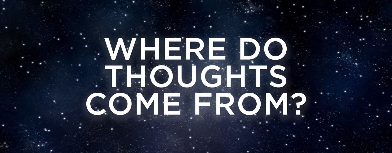 Where-Do-Thoughts-Come-From