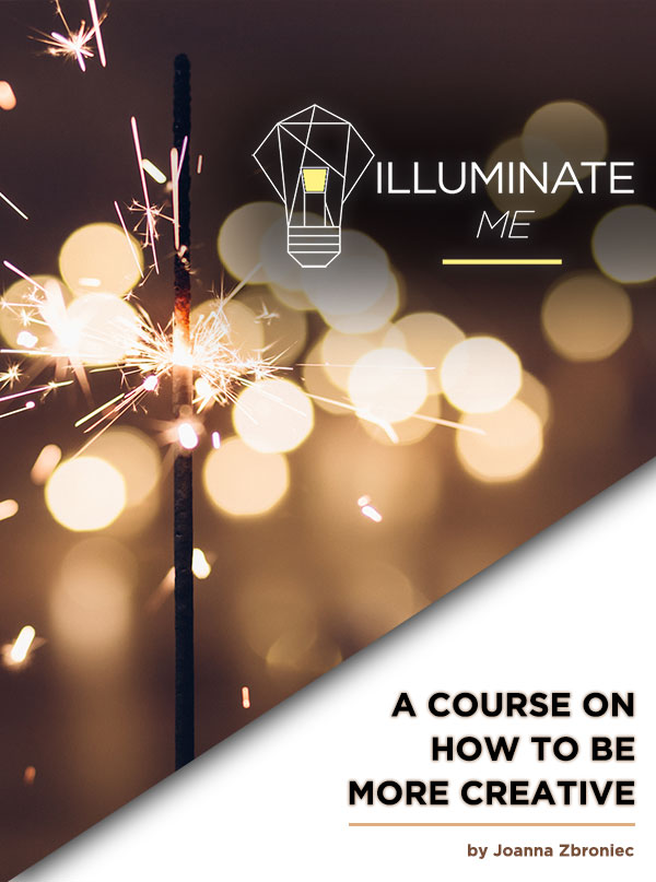 Illuminate Me - A Course on How to be More Creative